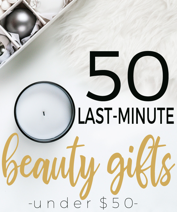 50 Last-Minute Beauty Gifts under $50