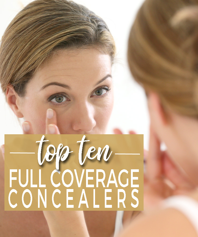 Top 10 Full Coverage Concealers 2018