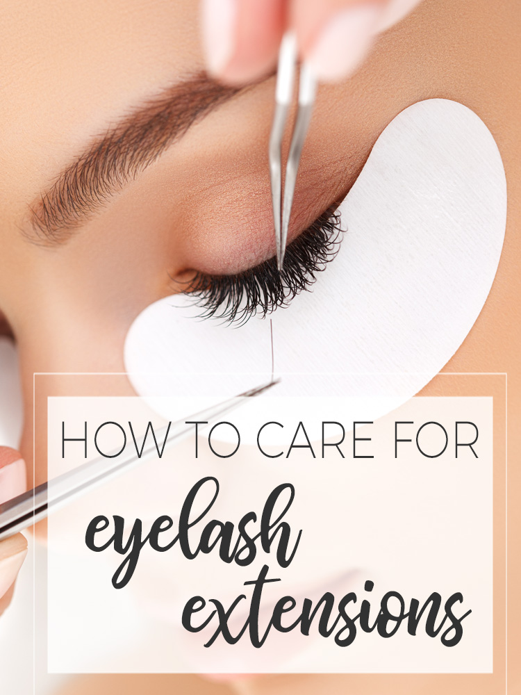 How to Care for Eyelash Extensions so You Get Your Money's Worth
