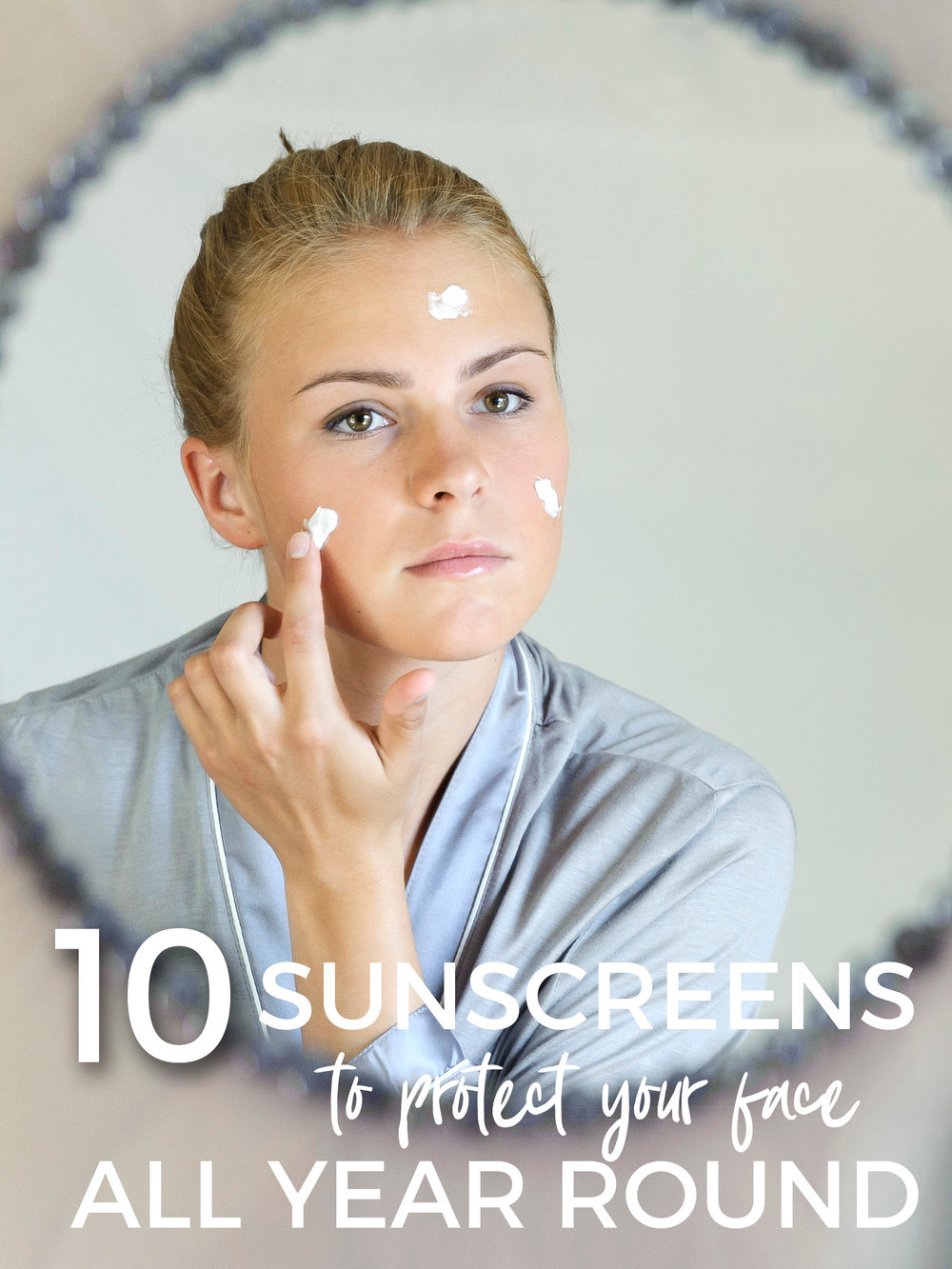 10 Sunscreens to Protect Your Face All Year Round