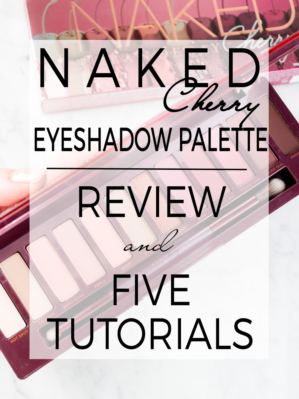 Urban Decay NAKED Cherry Palette + 5 Tutorials