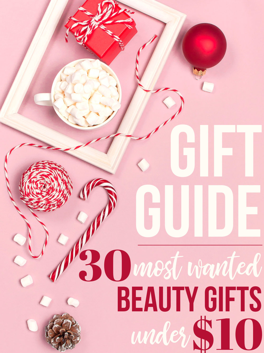 30 Most Wanted Beauty Gifts Under $10