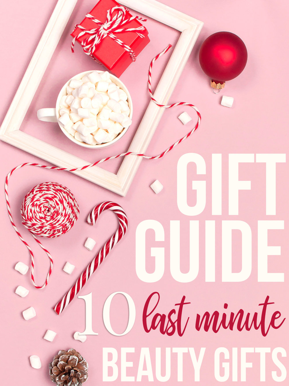 10 Last Minute Beauty Gifts She will LOVE