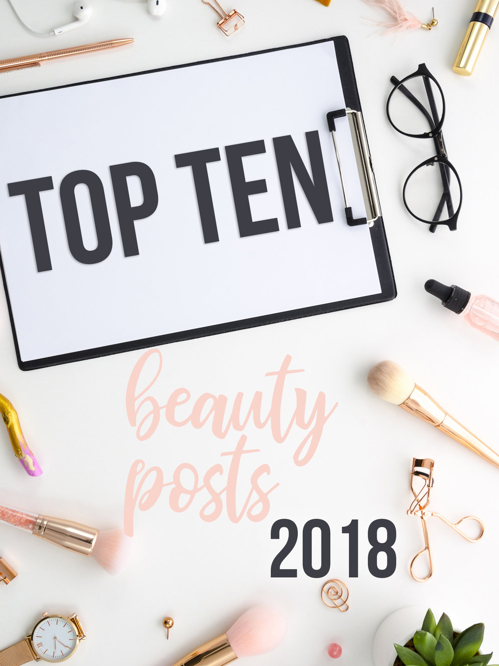 Top Ten Beauty Posts 2018