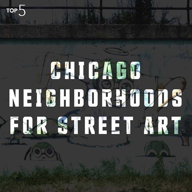 Cool art and cool cities have a way of going hand in hand. All of Chicago makes for a pretty nice canvas, but  these are our #Top5 neighborhoods that double as outdoor galleries.