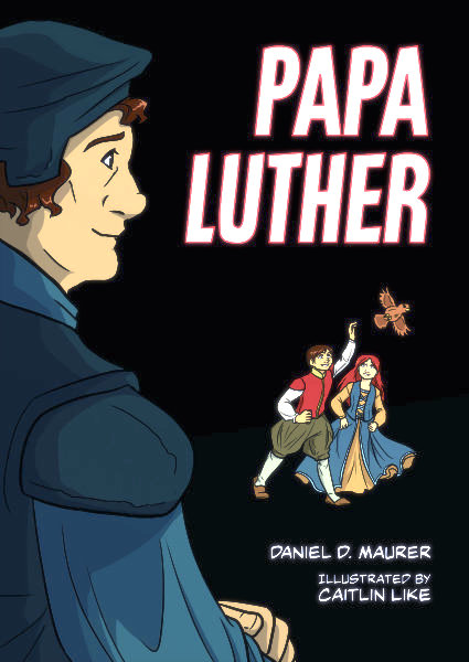 Papa Luther, by Daniel D. Maurer, Author focusing on personal change, resilience and transformation.