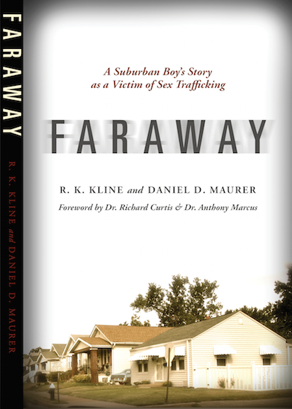 Faraway: A Suburban Boy's Story as a Victim of Sex Trafficking by Daniel D. Maurer (image)