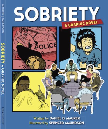 Sobriety: A Graphic Novel Cover Image by Hazelden Publishing (Daniel D. Maurer, author)