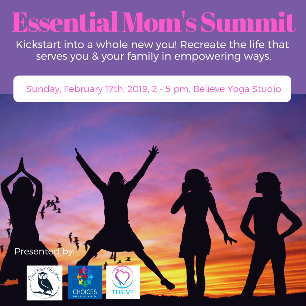 The Essential Mom's Summit: Empowered Women, Empowering Women