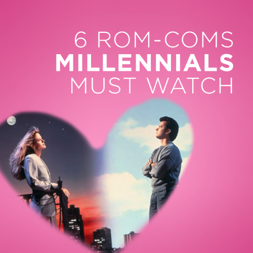 Rom-Coms Millennials Must Watch