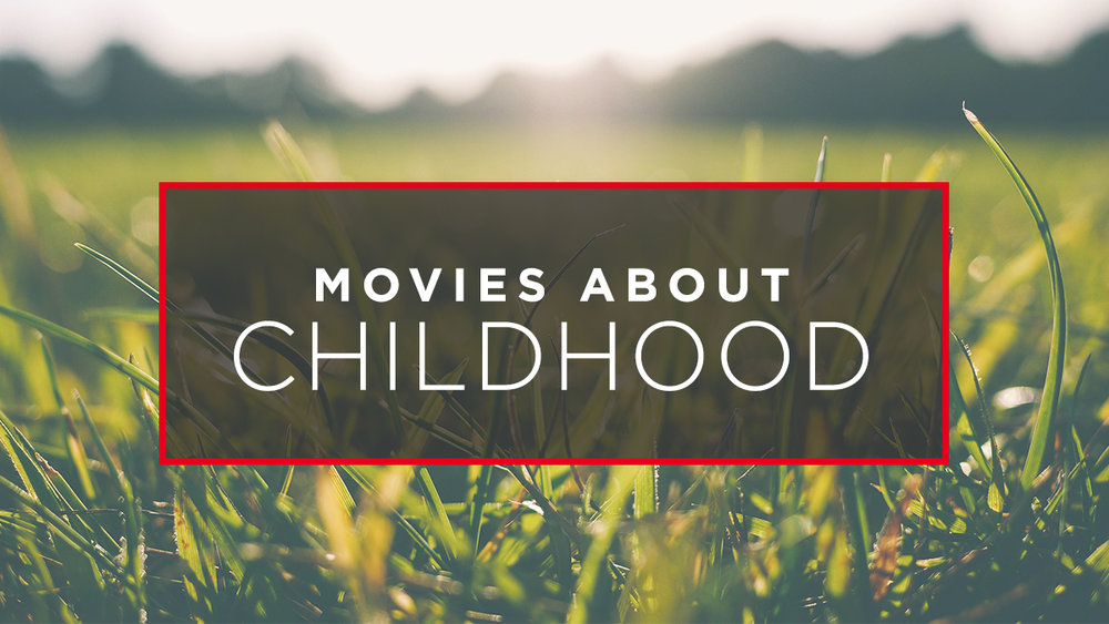 Movies-about-Childhood.jpg