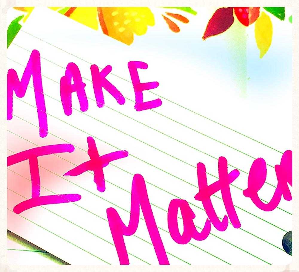 Make it Matter.jpg