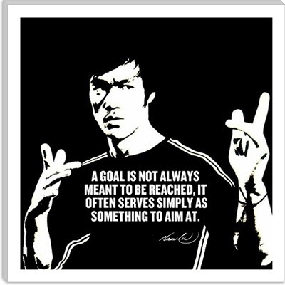 A-goal-is-not-always-meant-to-be-reached-Bruce-Lee.jpg