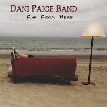 Dani Paige Band - Far From Here