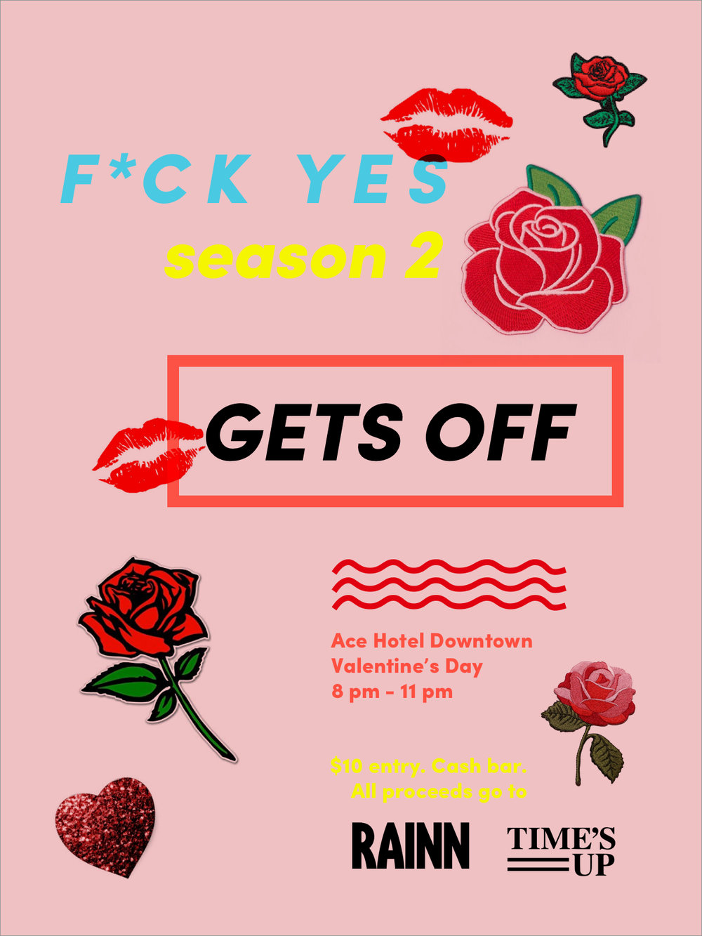 EVENT design - F*ck Yes recently premiered at the Ace Hotel in downtown Los Angeles to benefit RAINN (Rape, Abuse & Incest National Network) and the Time's Up movement.