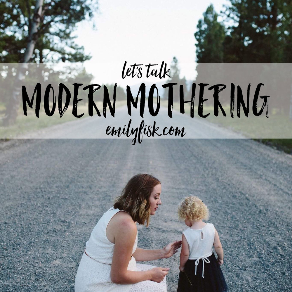 Modern Mothering on emilyfisk.com