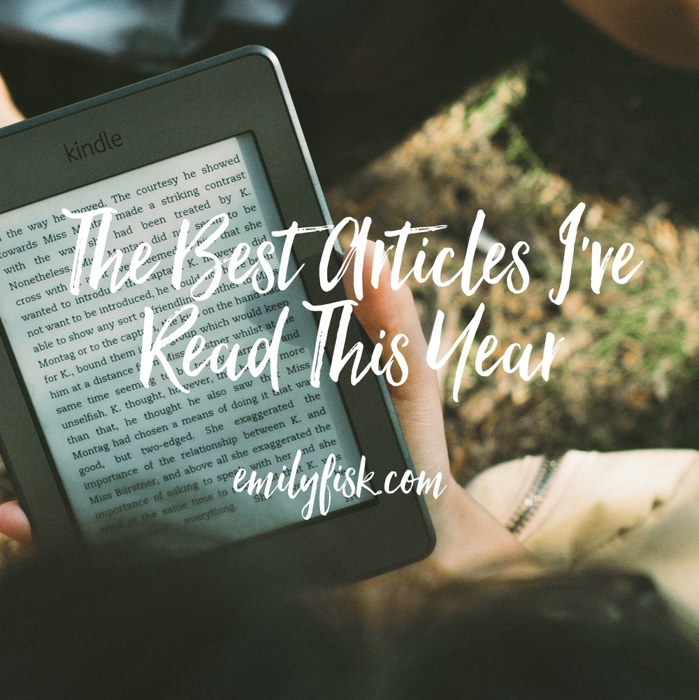 Here's a roundup of the best articles I've read this year—and guys, some of these are perfection. All of them are fantastic in one way or another. I've put them in categories so you can find your jam.