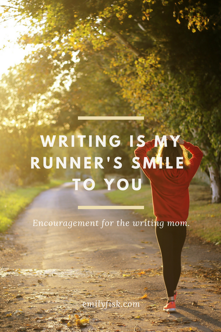Writing during the busy years of motherhood is hard, and I don't always have the energy. My writing might not always be a boisterous high-five of pithy statements and exuberance. I can offer a strangled smile, though. And because you and I relate—we're fellow runners in motherhood and tiredness and faith and life—I don't have to say much more for you to understand. We can encourage each other with simple words.