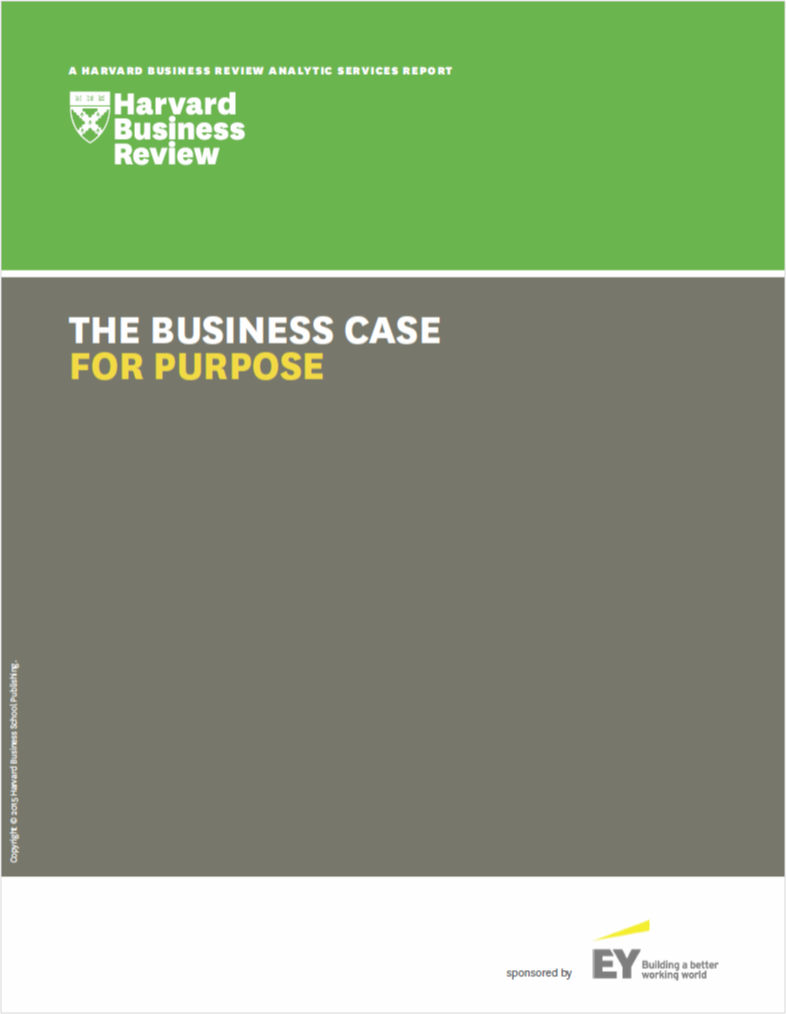 The Business Case For Purpose. - Over the past few years, a growing number of corporate leaders and experts have spoken outabout how a strong shared sense of purpose can help companies meet new challenges andtransform their organisations.In order to understand why, and more importantly, how, companies are employing purpose to guide and lend impetus to their transformations, Harvard Business Review conducted a survey sponsored by the EY Beacon Institute.