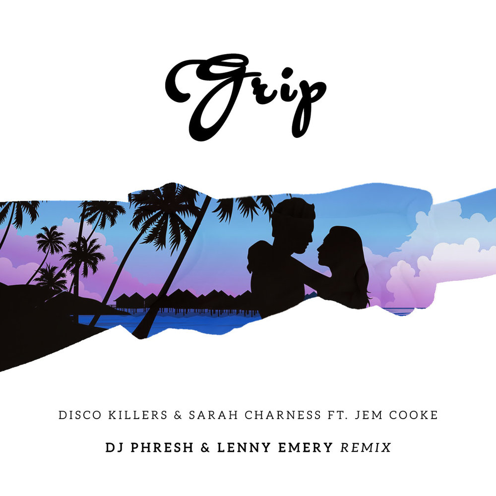 DJ PHRESH & LENNY EMERY    DISCO KILLERS & SARAH CHARNESS FT. JEM COOKE REMIX