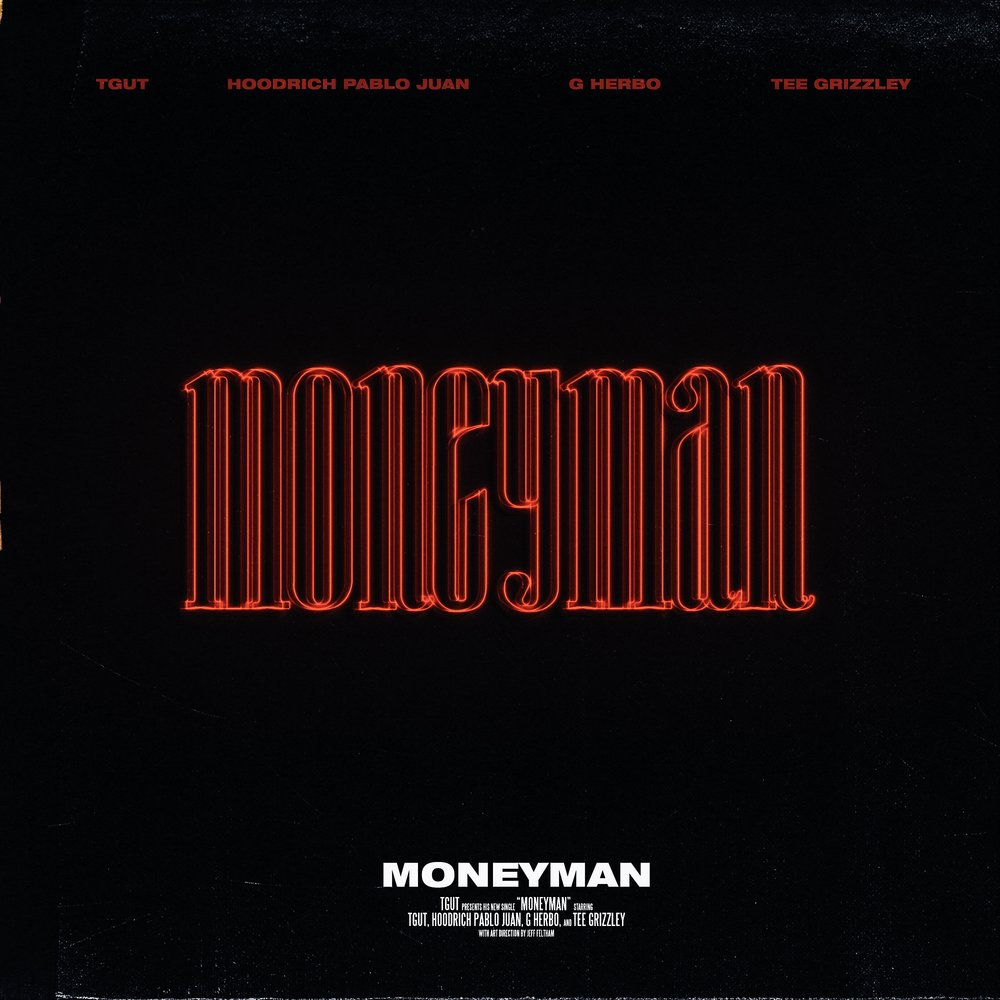 TGUT   MONEYMAN FT. HOODRICH PABLO JUAN. G HERBO, TEE GRIZZLEY
