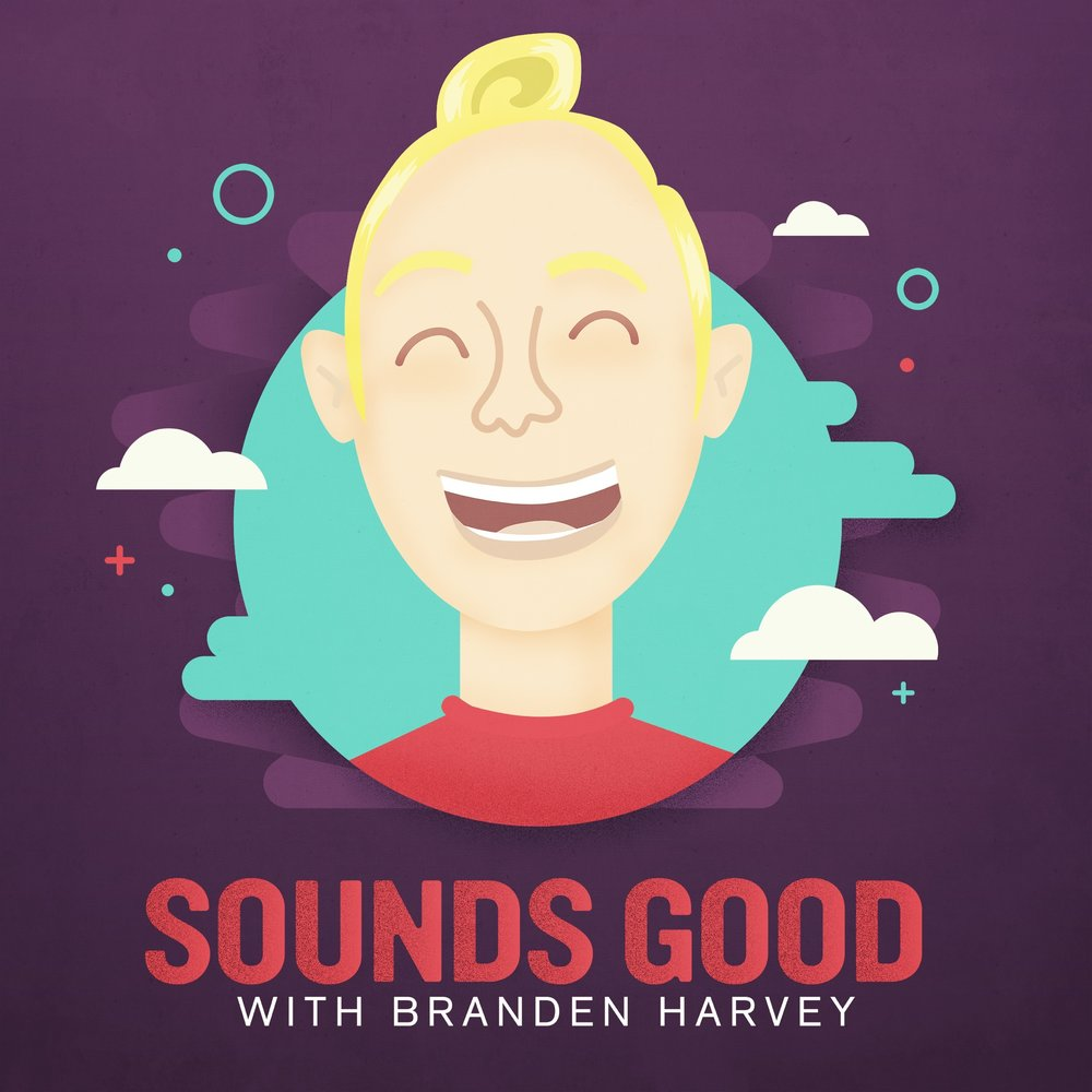 Sounds+Good+with+Branden+Harvey+Podcast.jpg