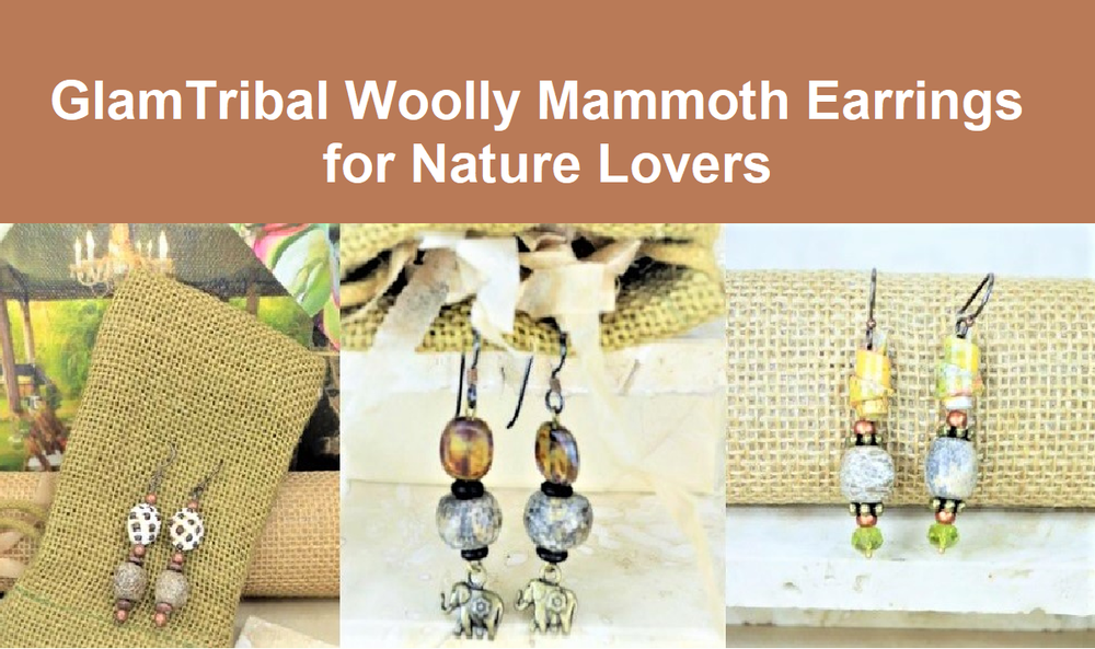 Connect with nature and our imperiled elephants by wearing  GlamTribal   woolly mammoth bone earrings .  Anchor yourself in human history and the fight to save nature's bounty. GlamTribal donates 10% of revenues to girls education and elehant conservation. FREE shipping in North America and western Europe.