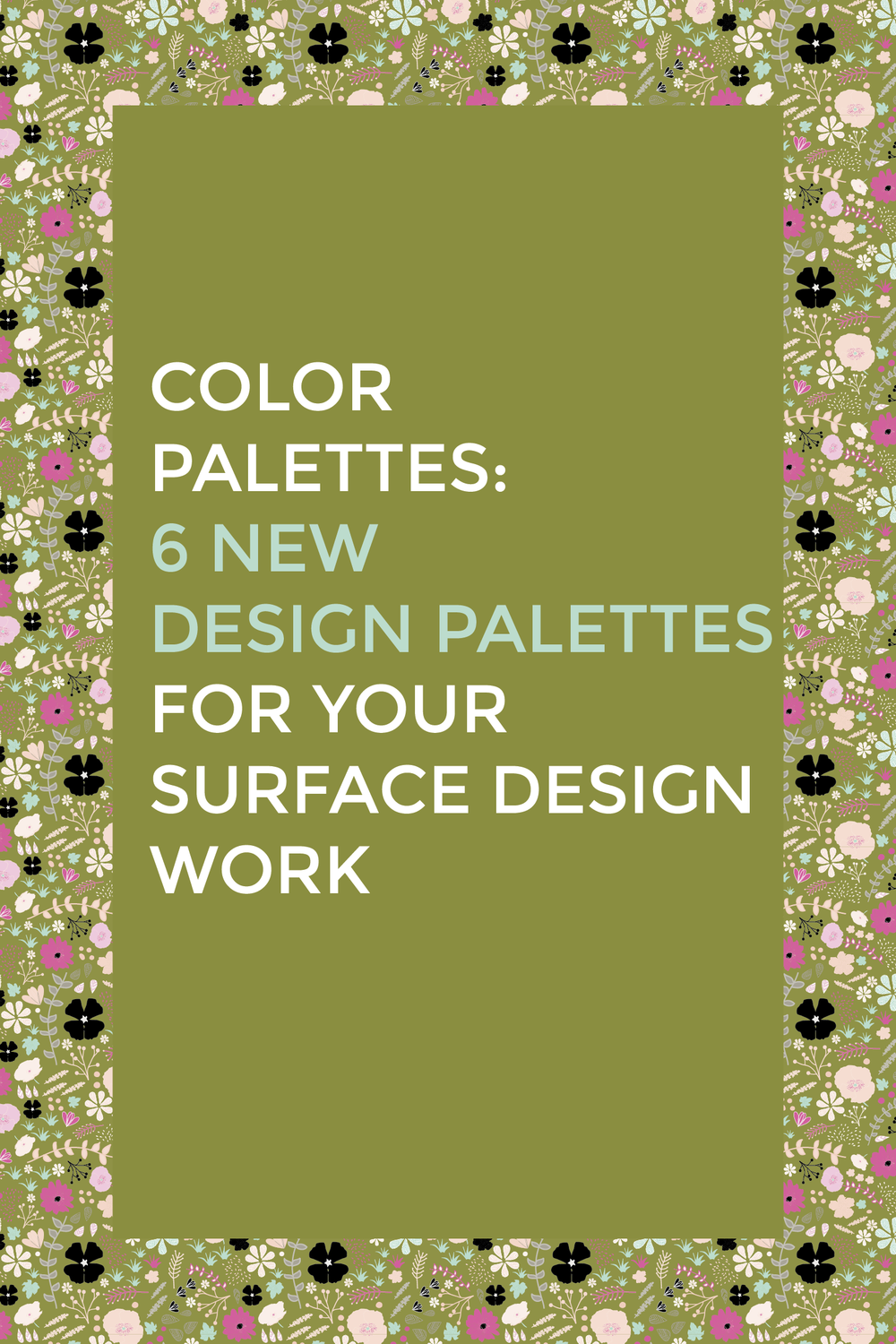 Color Palettes:  6 New Design Palettes for your Design Work