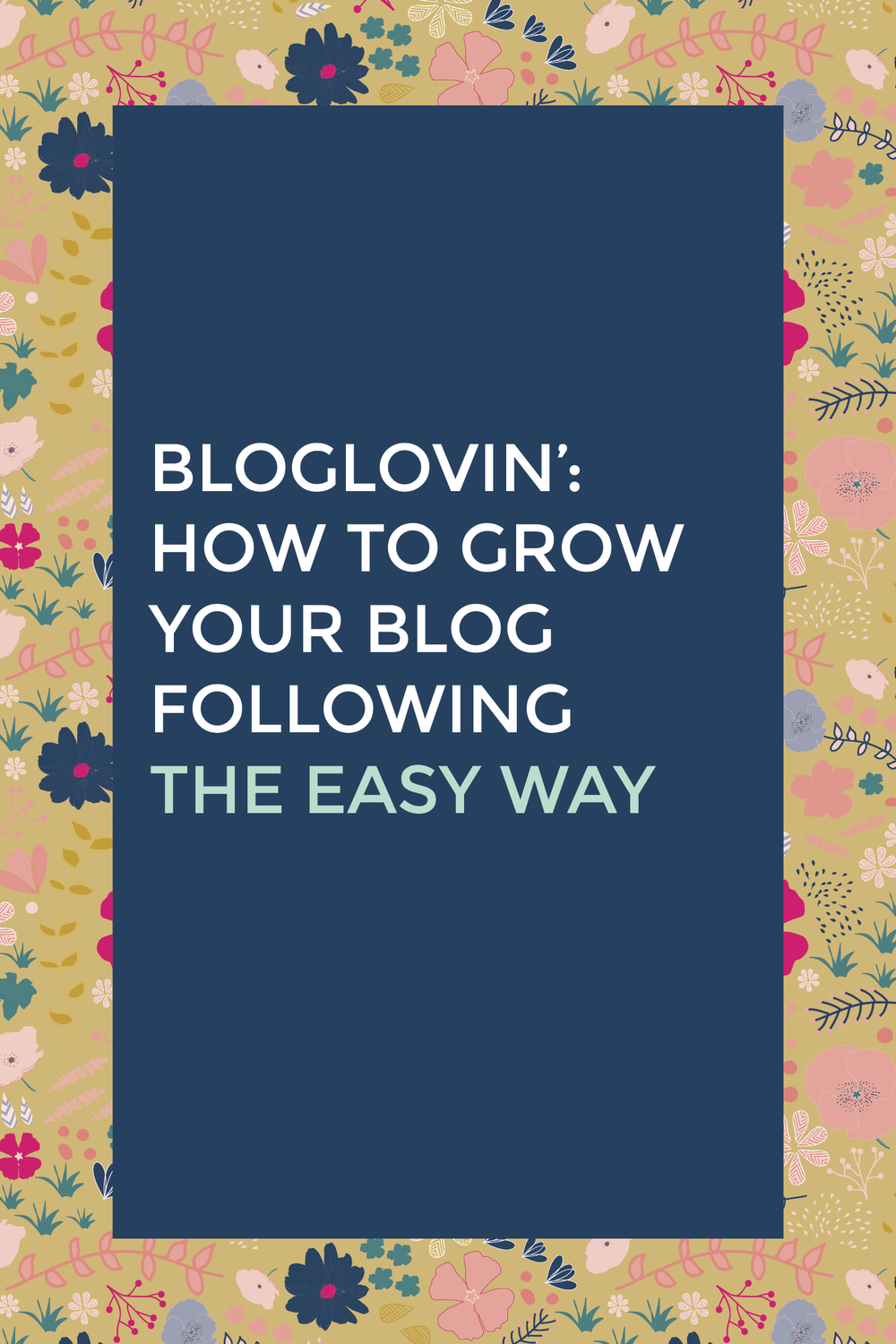Bloglovin':  How to Grow your Blog Following the Easy Way
