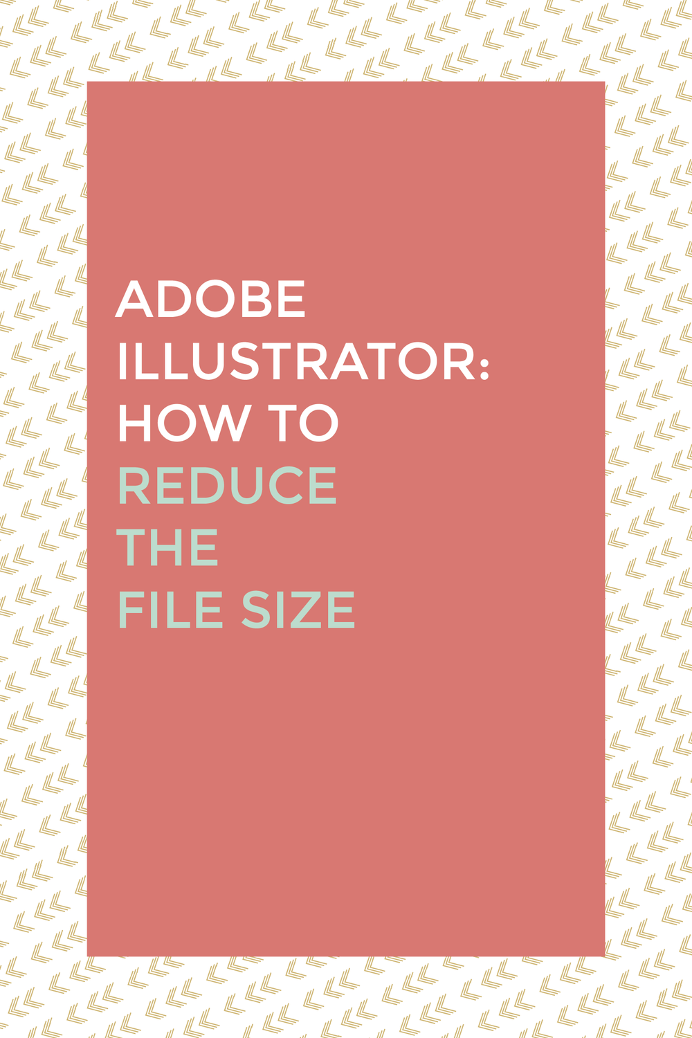 How to reduce your file sizes in Adobe Illustrator