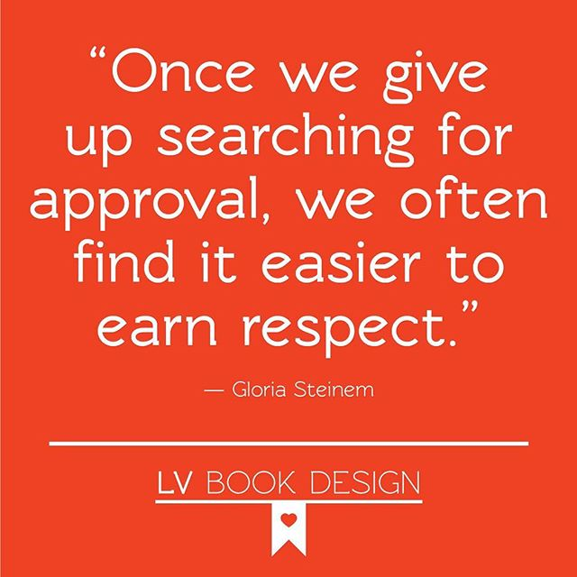 """Once we give up searching for approval, we often find it easier to earn respect."" -Gloria Steinem #approval #respect #quotes #GloriaSteinem"