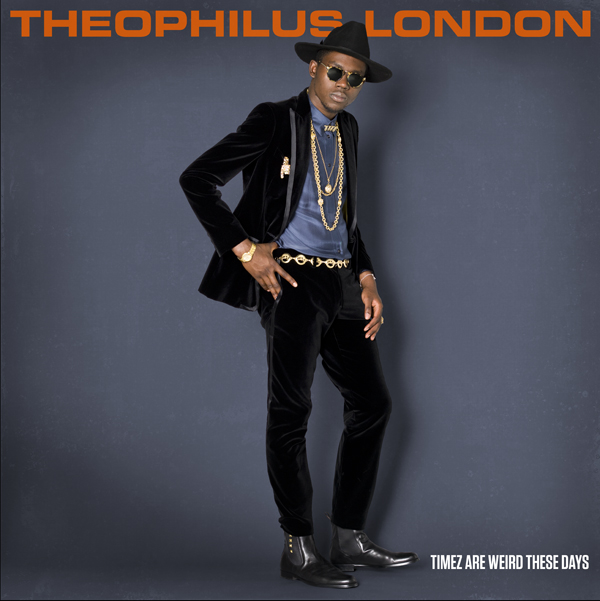 Theophilus-London-Timez-Are-Weird-These-Days.jpg