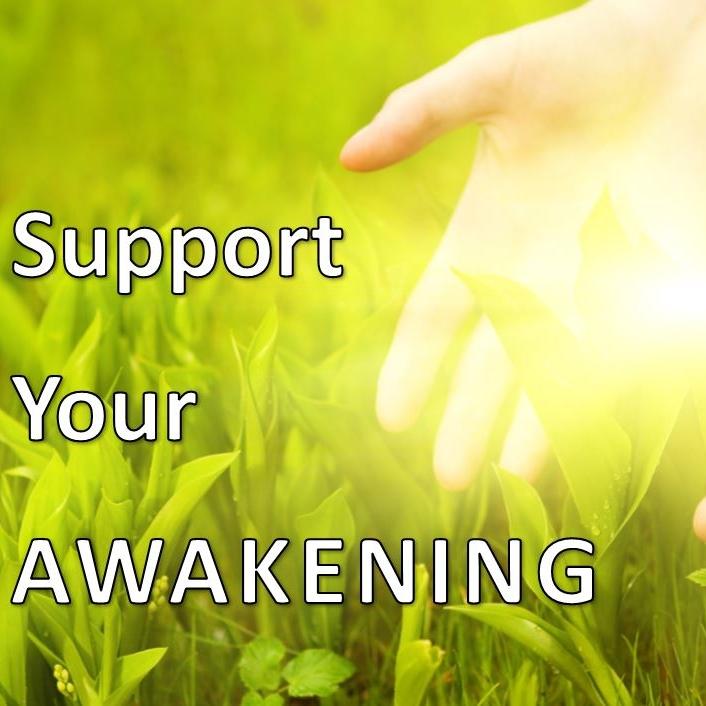 Support Your Awakening.JPG