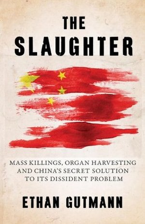 Organ-Harvesting-Hard-To-Believe-Ethan-Gutmann-Slaughter