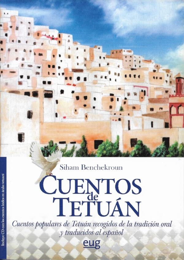 Cuentos de Tetuan - Les Contes de Tetouan ont été traduits en espagnol et publiés par l'université de Granada avec le concours de la Fondation Euro-Arabe