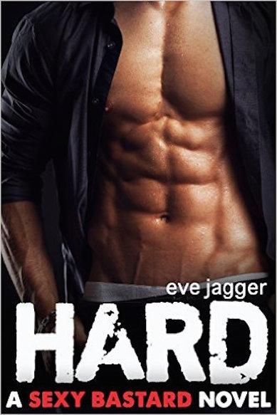 Hard: Sexy Bastard By Eve Jagger