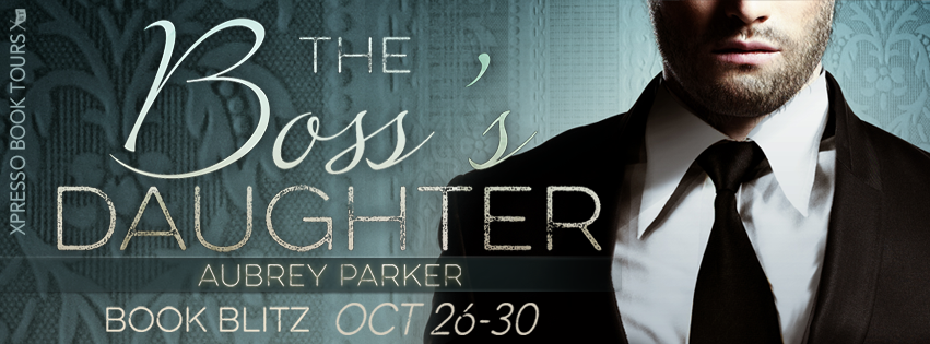 Boss's Daughter by Aubrey Parker