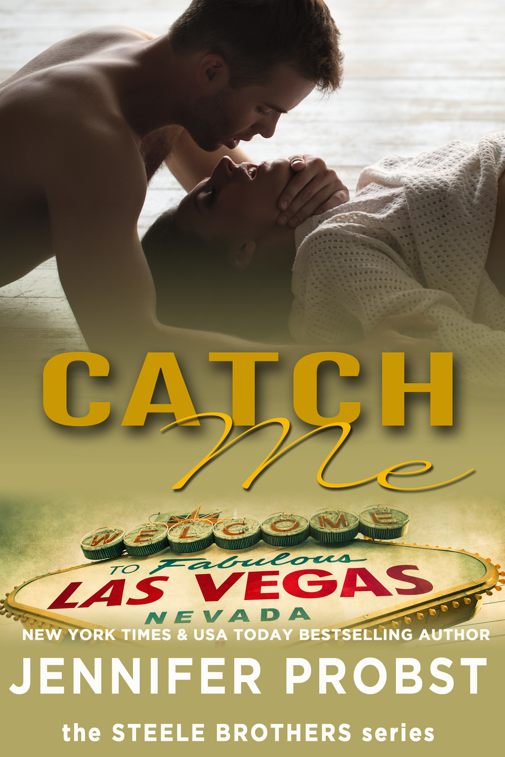 Catch Me by Jennifer Probst