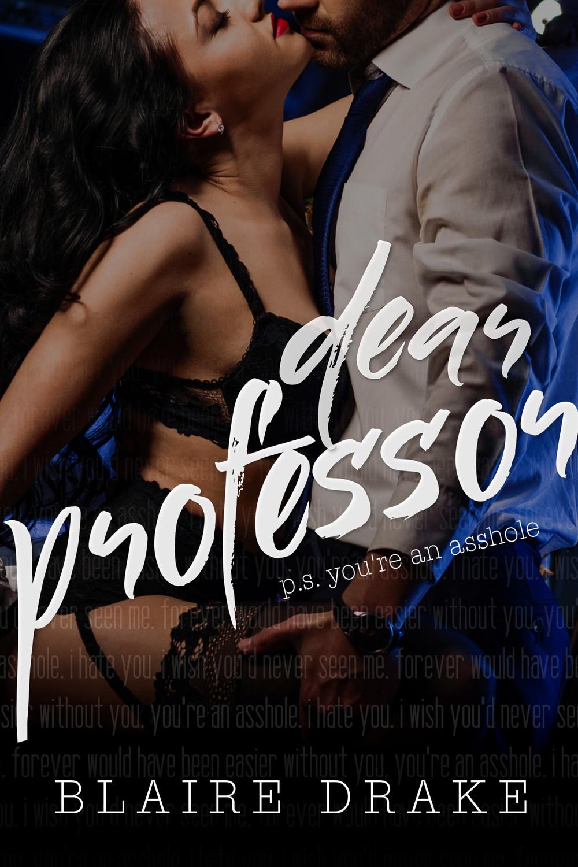 Dear Professor By Blaire Drake