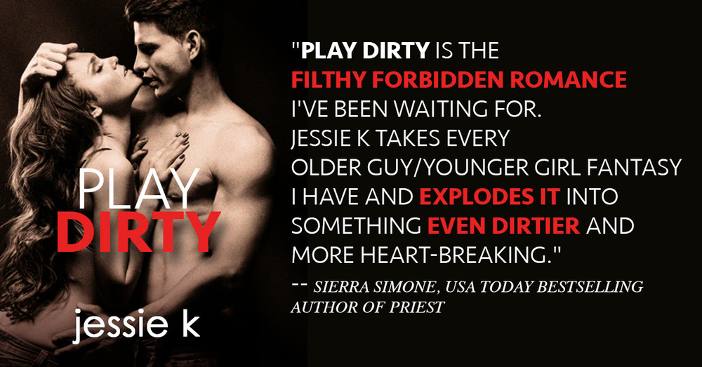 Play Dirty by Jessie K