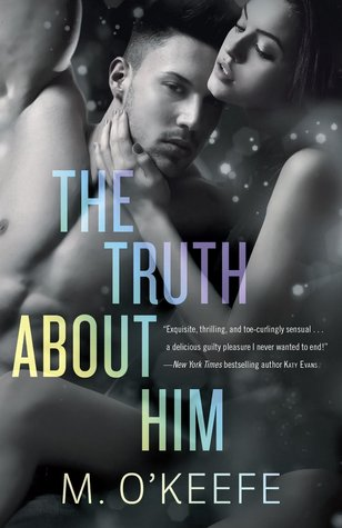 The Truth about Him by Molly O'Keefe