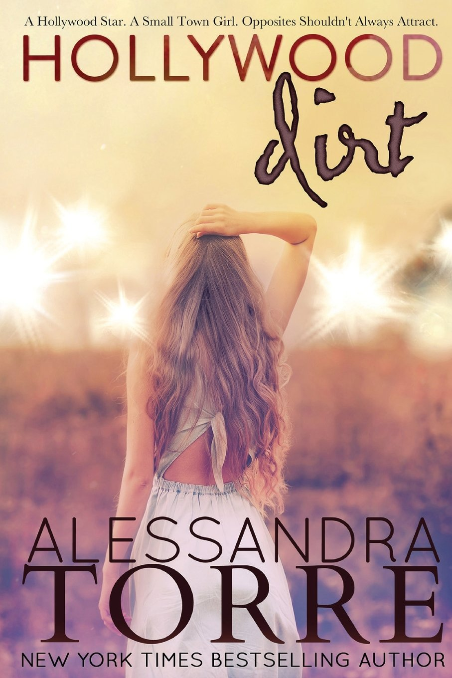 Hollywood Dirty by Alessandra Torre
