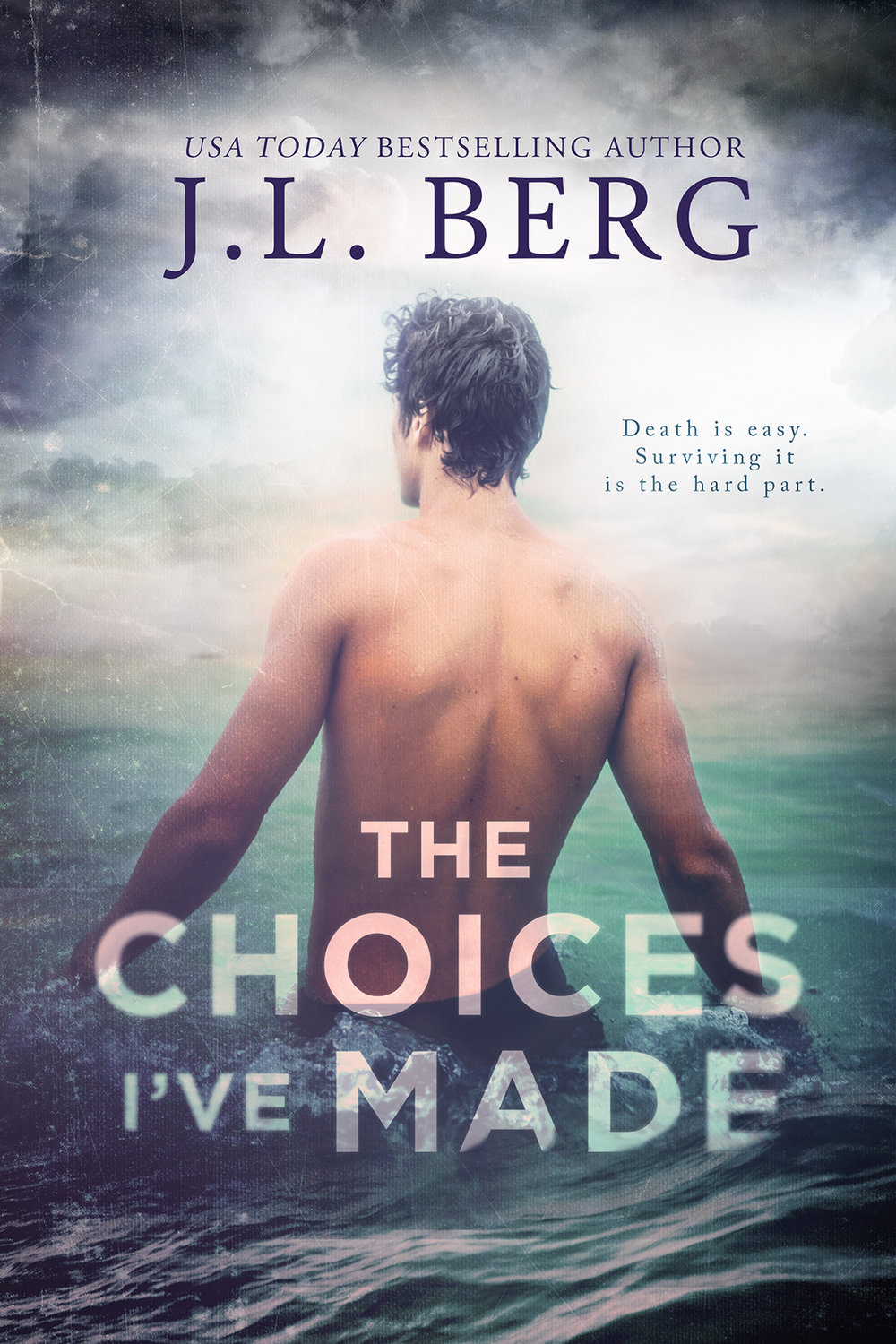 The Choices I'e Made by JL Berg