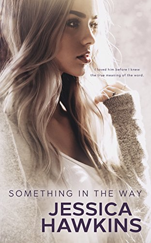 Something in the Way (Something in the Way Series Book 1) by Jessica Hawkins