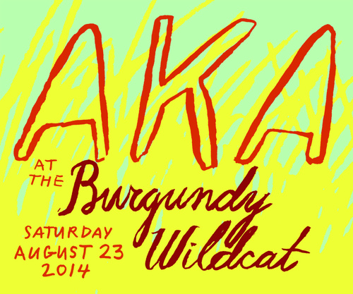 I'll be on the mic for a special set with Thai Food (can you guess which band this is?) for the AKA music fest at the Burgundy Wildcat this Saturday. Change your own name and go there.