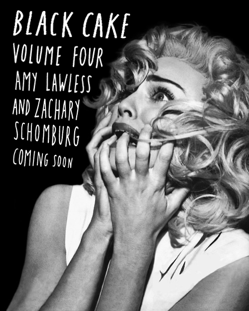 blackcakerecords :     BLACK CAKE VOLUME FOUR. AMY LAWLESS. ZACHARY SCHOMBURG. MAY 20TH. HIDE YR KIDS.     Dare to come back here next week and I'll show and tell you even more.