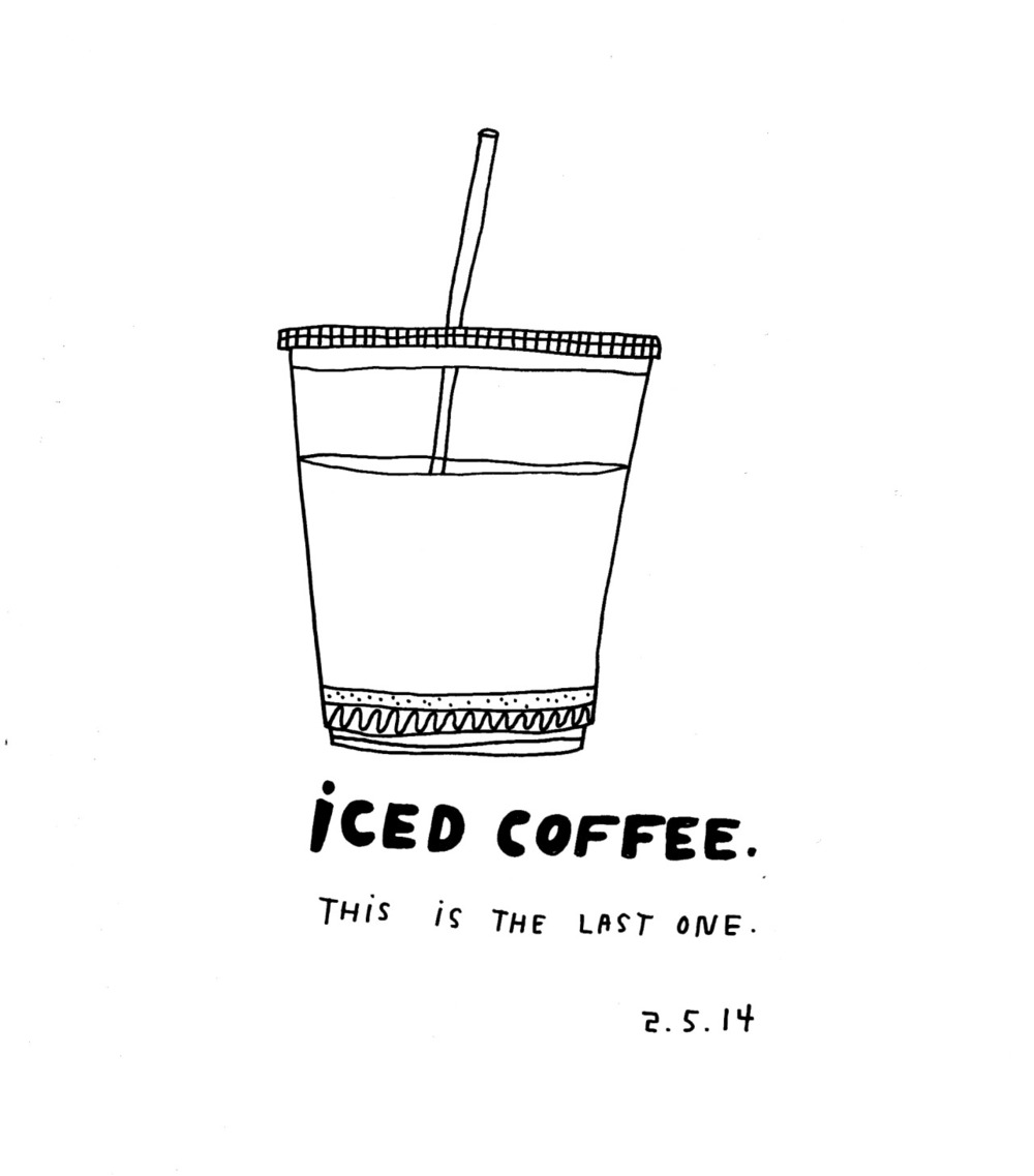 On February 5, 2006, one of my oldest and very best friends on the planet, Kate Bingaman-Burt, started drawing her daily purchases, every day, every every day, and posting them   here .  Today, February 5, 2014, 8 years after she started this project, she has drawn her last . It is a cup of iced coffee. You should visit her iced coffee. And every drawing of every one of her daily purchases before that too.