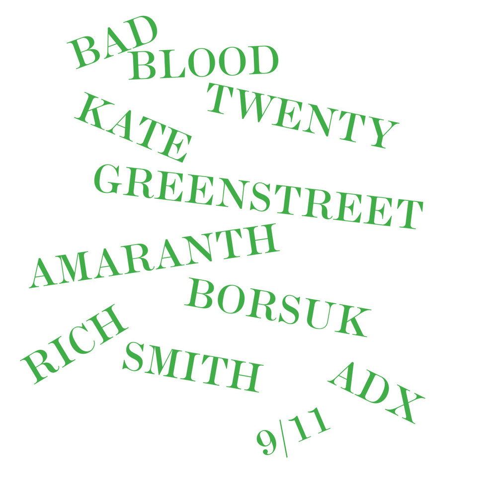 BBXX. ADX. PDX. 9/11. 7:30.  Kate Greenstreet, Rich Smith and Amaranth Borsuk . Feel mad good with bad blood.