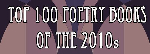 I am proud  publisher  of four of the poetry books on  Small Press Distribution's Top 100 Poetry Books of the 2010 s: #4.  The Trees The Trees  by Heather Christle, #17.  Balloon Pop Outlaw Black  by Patricia Lockwood, #42.  Dear Jenny, We Are All Find  by Jenny Zhang, and #47.  Hider Roser  by Ben Mirov.   And I am the proud writer of two of them: #11.  Fjords vol 1  and #13.  Scary, No Scary .