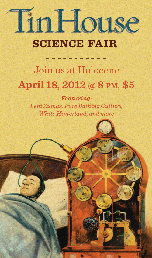 I'll see you tomorrow night  at Holocene  for  the Tin House Science Fair . I'll bring the chemicals, you bring the beakers.